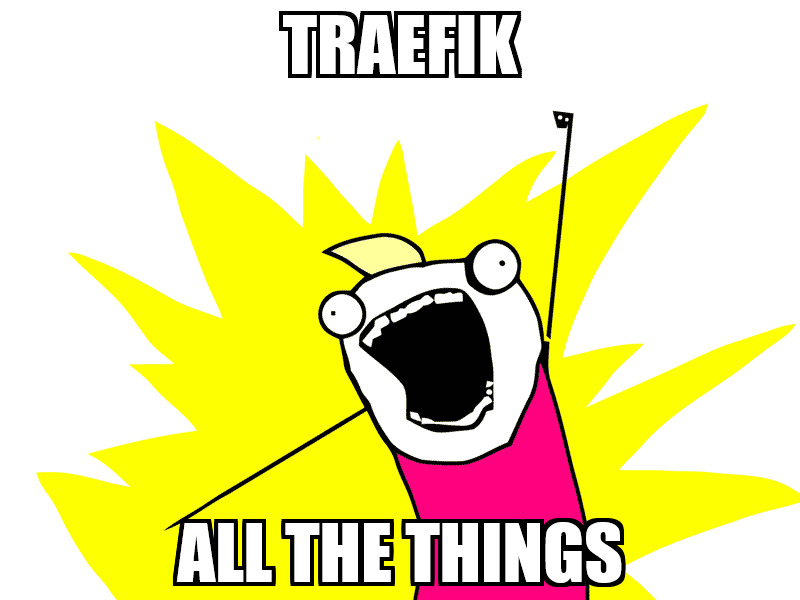 Traefik all the things!